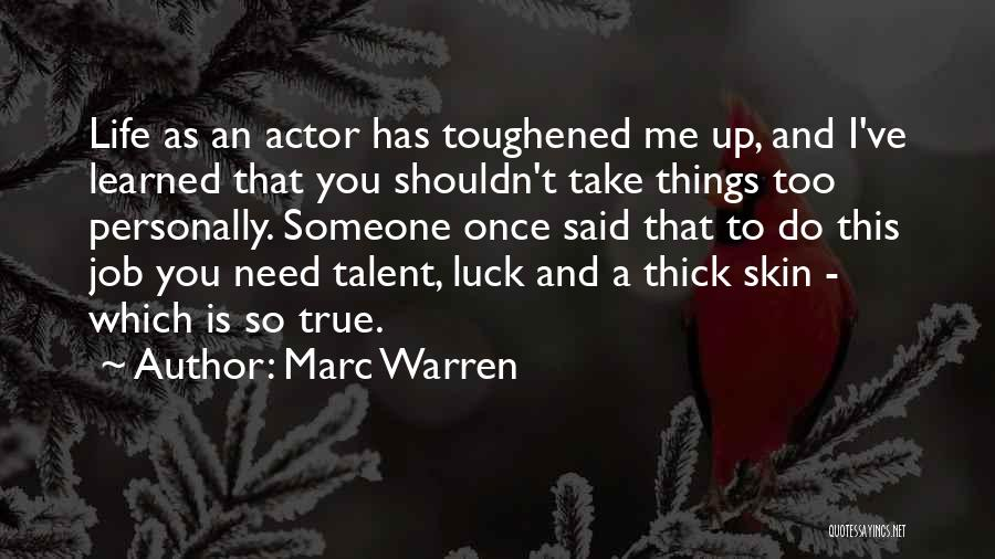 Talent And Luck Quotes By Marc Warren