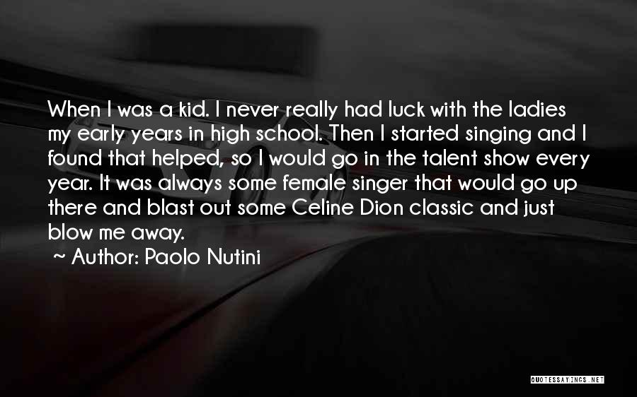 Talent And Luck Quotes By Paolo Nutini