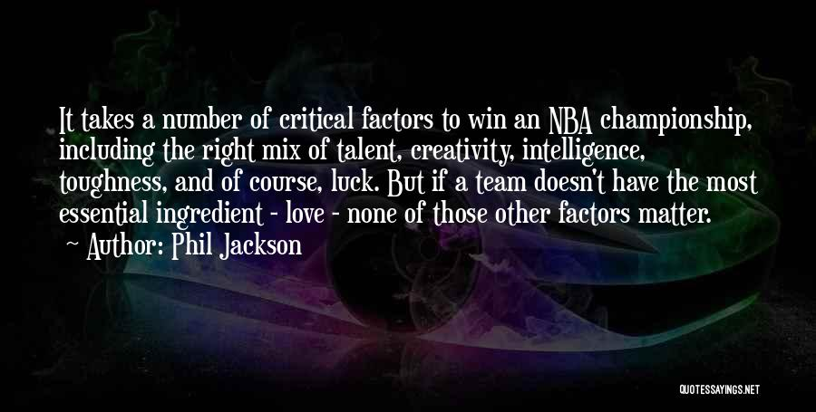 Talent And Luck Quotes By Phil Jackson