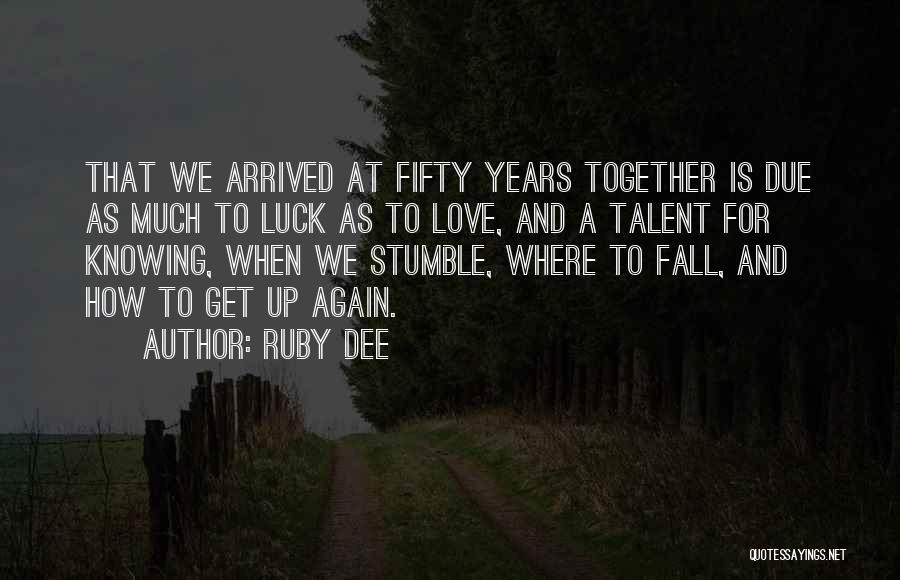 Talent And Luck Quotes By Ruby Dee