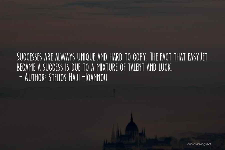 Talent And Luck Quotes By Stelios Haji-Ioannou