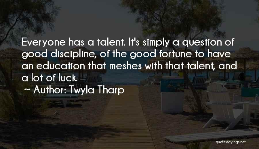 Talent And Luck Quotes By Twyla Tharp