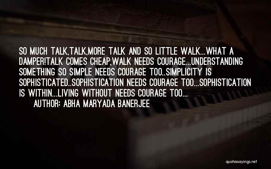 Talk Is Cheap Quotes By Abha Maryada Banerjee