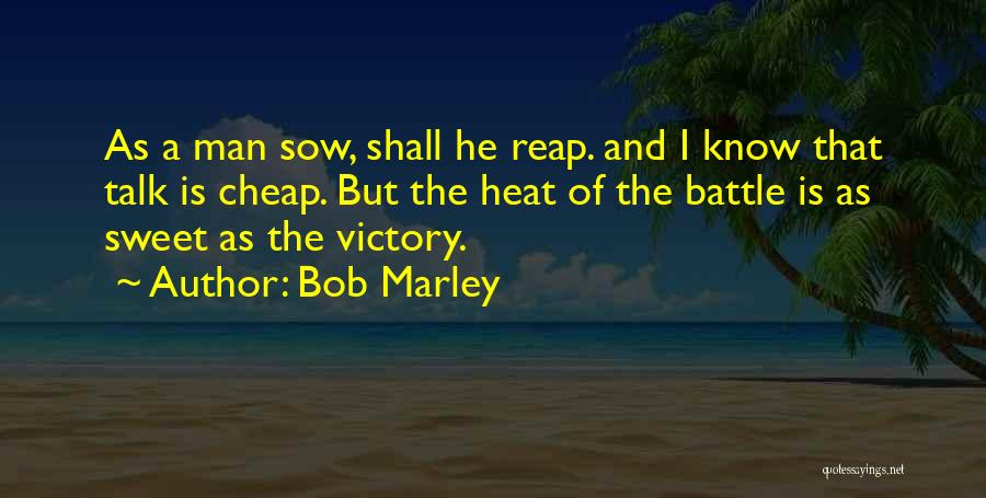 Talk Is Cheap Quotes By Bob Marley