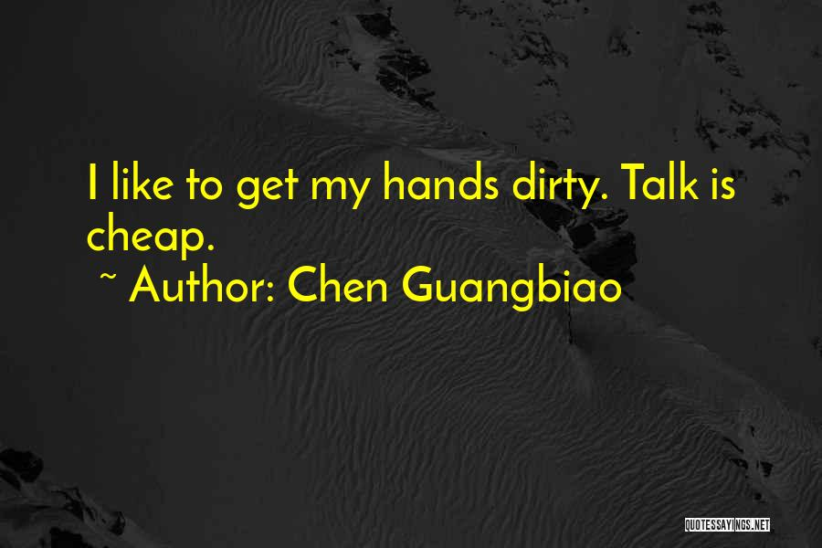 Talk Is Cheap Quotes By Chen Guangbiao