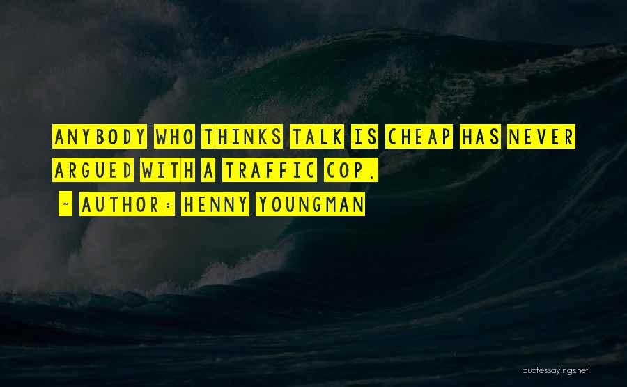 Talk Is Cheap Quotes By Henny Youngman