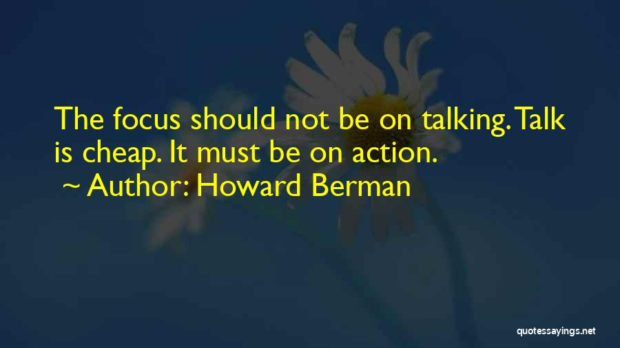Talk Is Cheap Quotes By Howard Berman