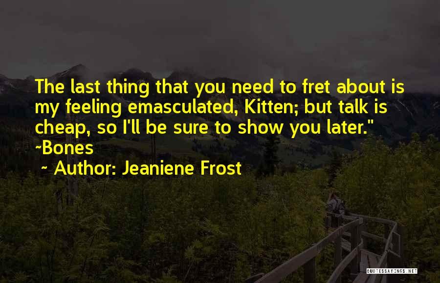 Talk Is Cheap Quotes By Jeaniene Frost