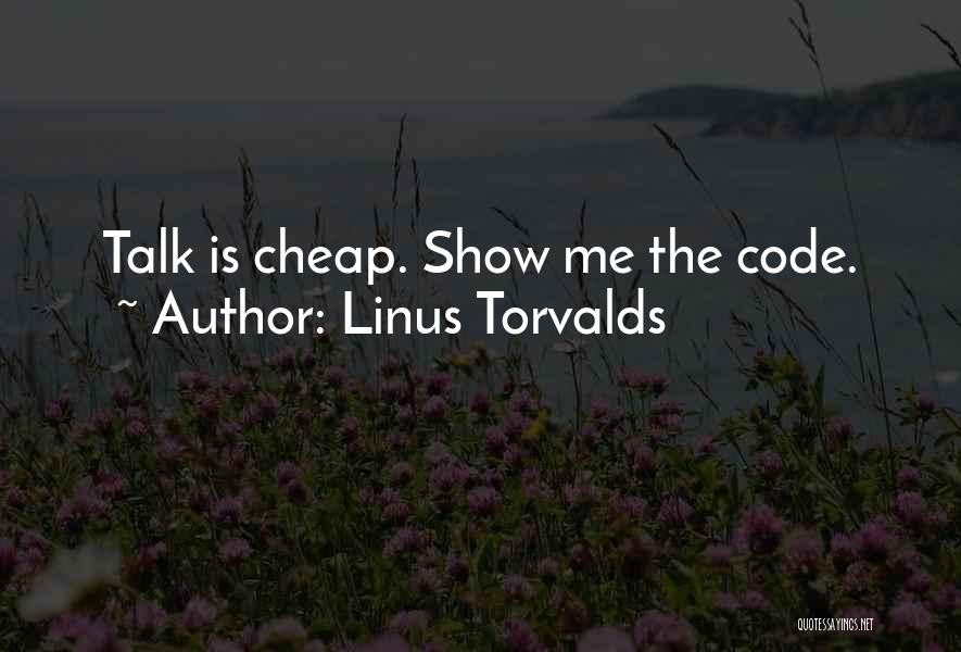 Talk Is Cheap Quotes By Linus Torvalds