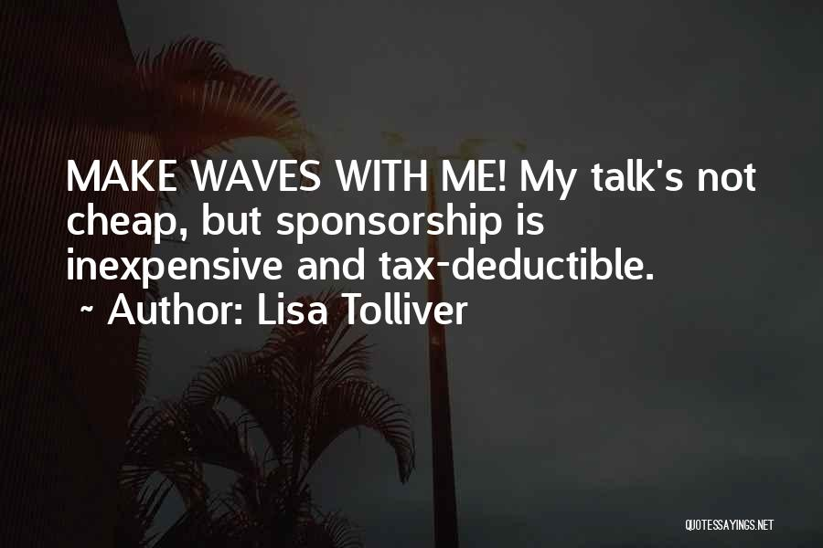 Talk Is Cheap Quotes By Lisa Tolliver