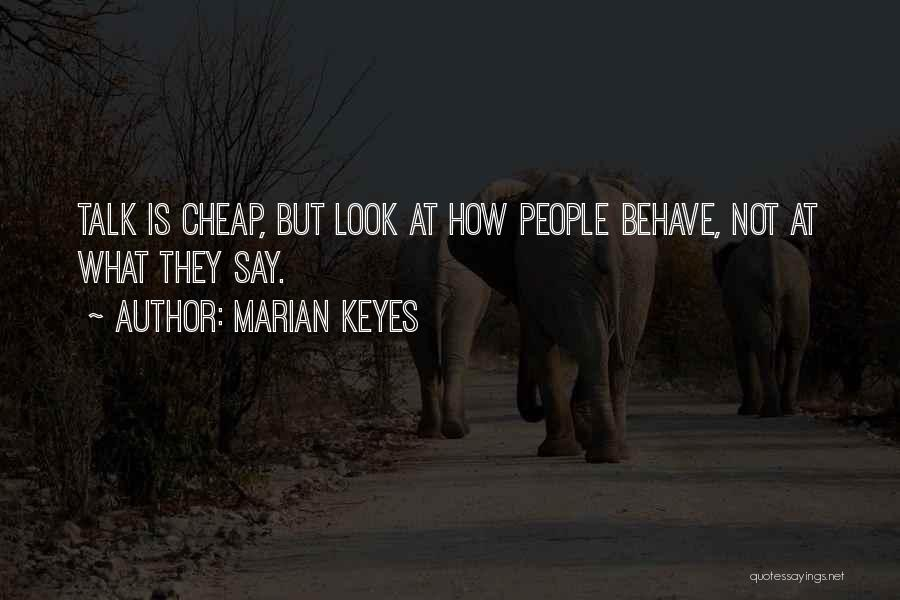 Talk Is Cheap Quotes By Marian Keyes
