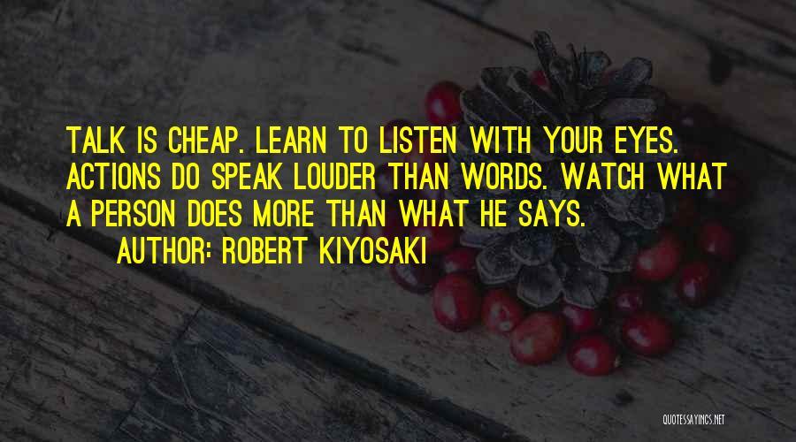 Talk Is Cheap Quotes By Robert Kiyosaki