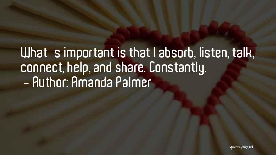 Talk Less And Listen More Quotes By Amanda Palmer