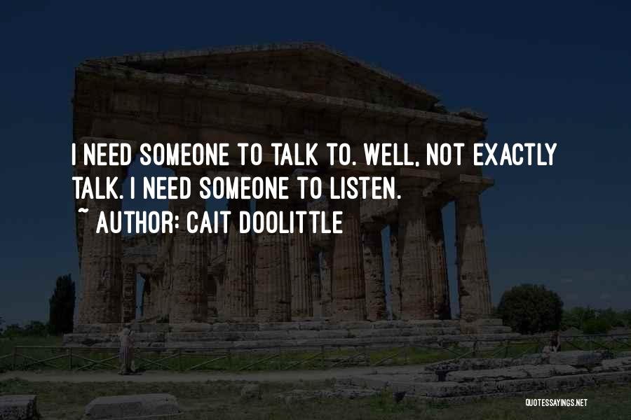 Talk Less And Listen More Quotes By Cait Doolittle
