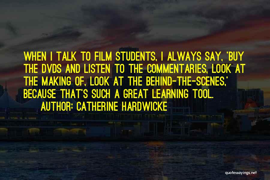 Talk Less And Listen More Quotes By Catherine Hardwicke