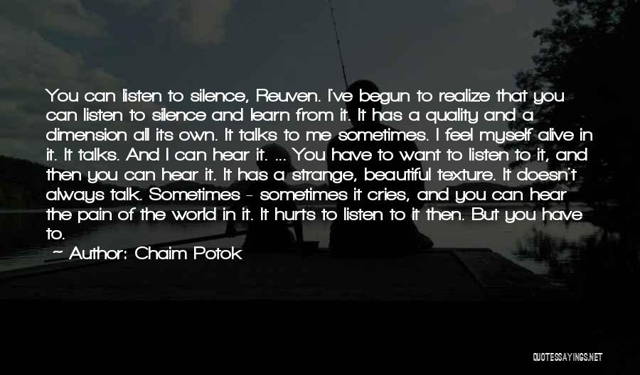 Talk Less And Listen More Quotes By Chaim Potok