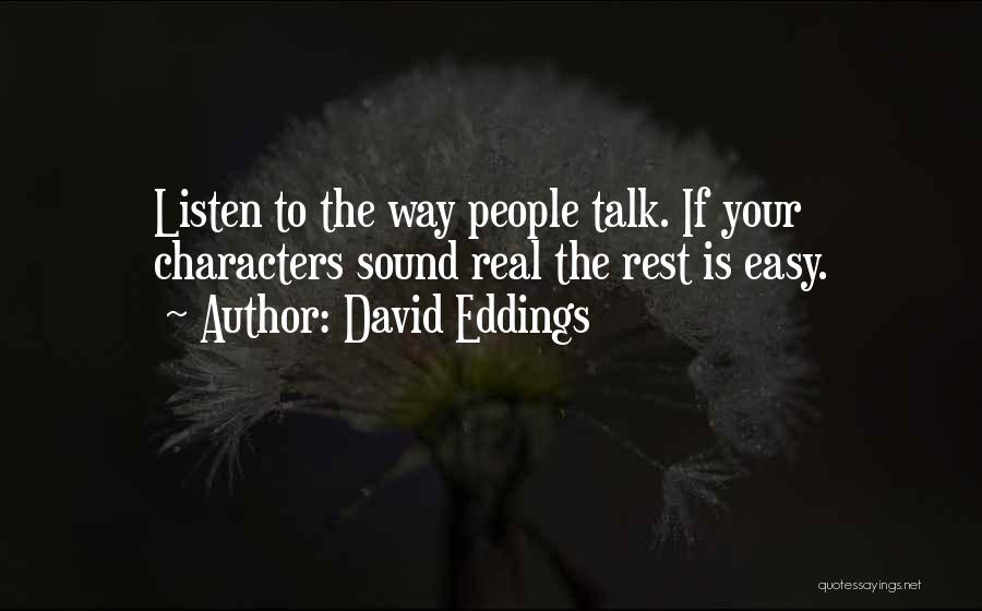 Talk Less And Listen More Quotes By David Eddings