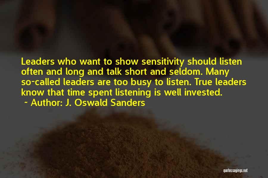 Talk Less And Listen More Quotes By J. Oswald Sanders