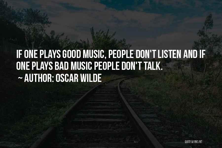 Talk Less And Listen More Quotes By Oscar Wilde