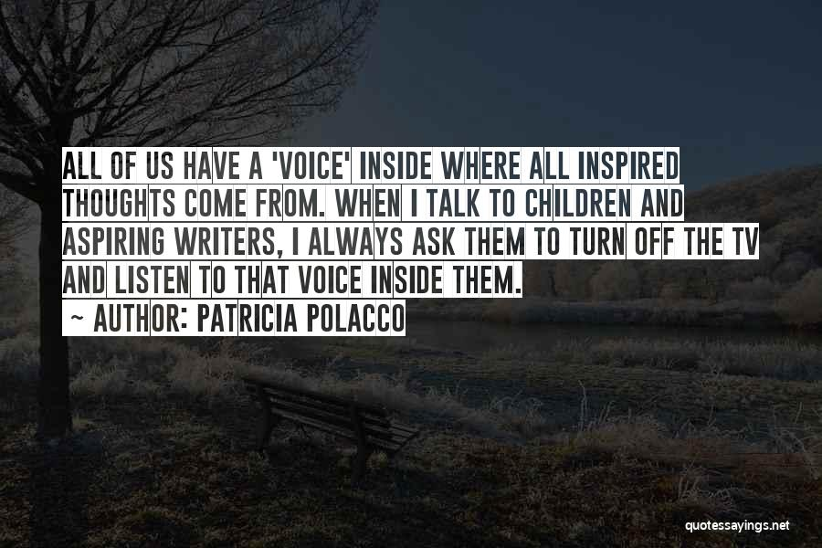 Talk Less And Listen More Quotes By Patricia Polacco