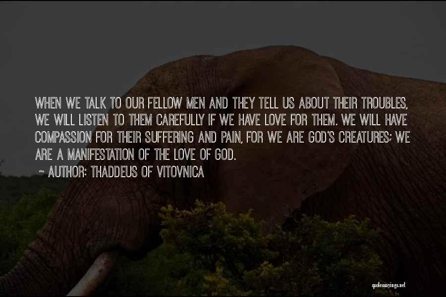 Talk Less And Listen More Quotes By Thaddeus Of Vitovnica