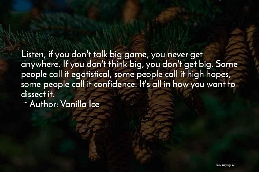 Talk Less And Listen More Quotes By Vanilla Ice
