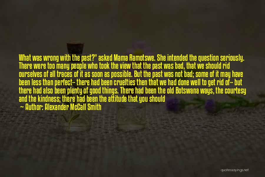 Talk Soon Quotes By Alexander McCall Smith