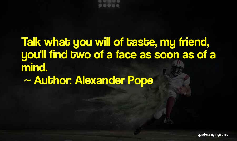 Talk Soon Quotes By Alexander Pope