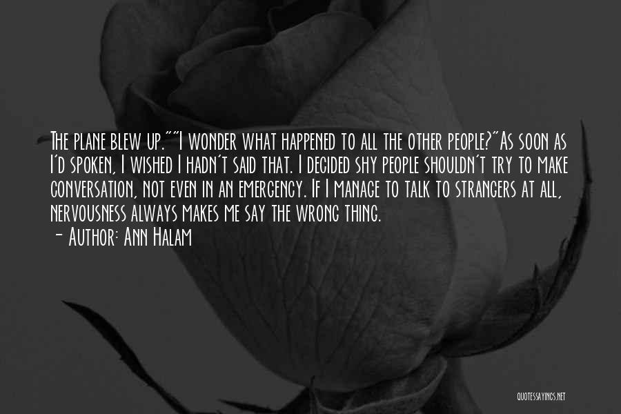 Talk Soon Quotes By Ann Halam