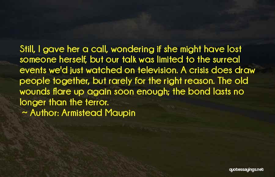 Talk Soon Quotes By Armistead Maupin