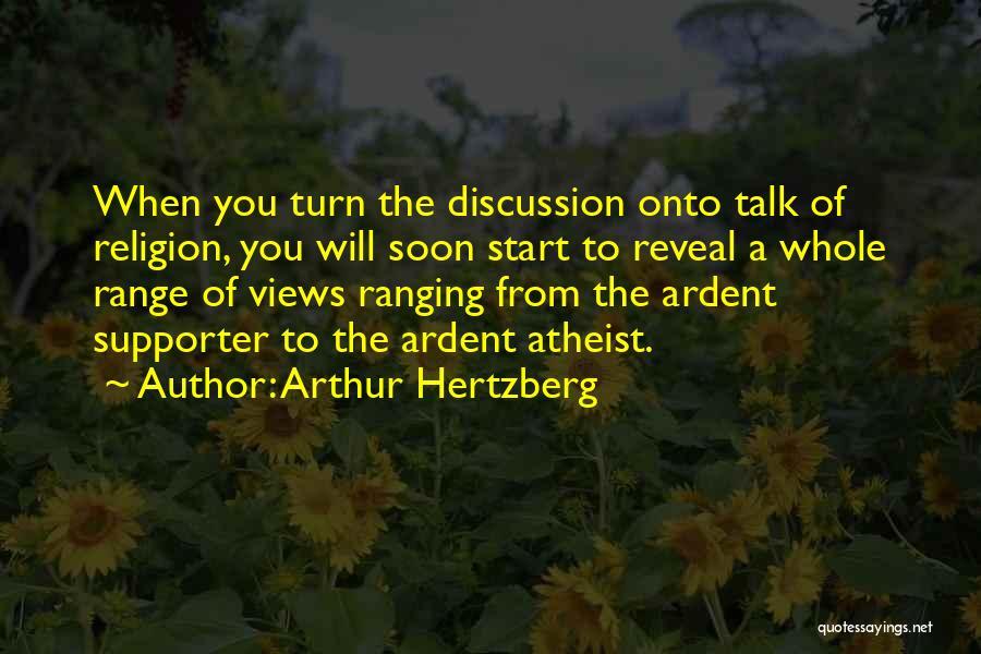 Talk Soon Quotes By Arthur Hertzberg