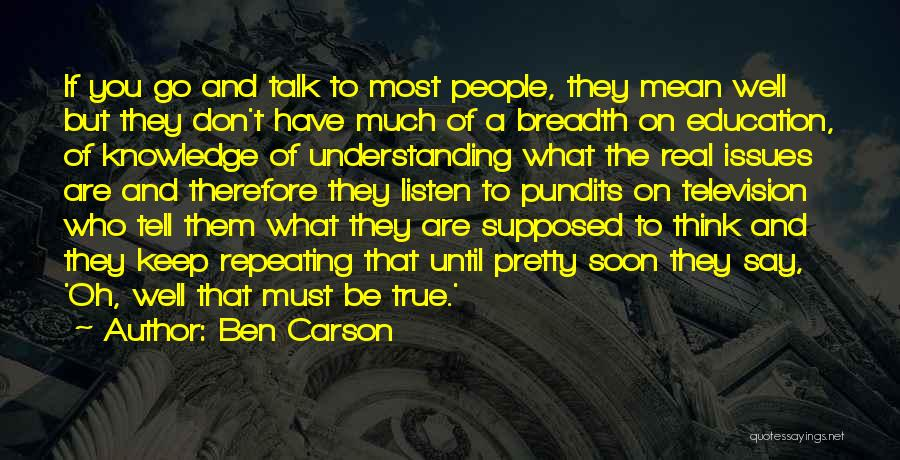 Talk Soon Quotes By Ben Carson