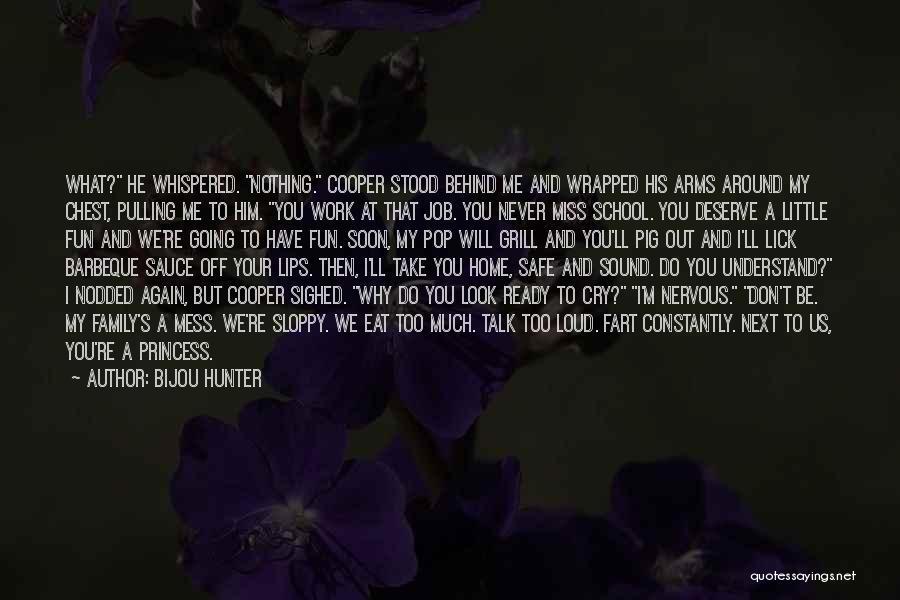 Talk Soon Quotes By Bijou Hunter