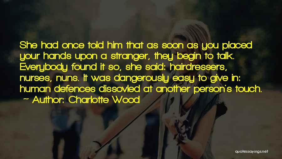 Talk Soon Quotes By Charlotte Wood