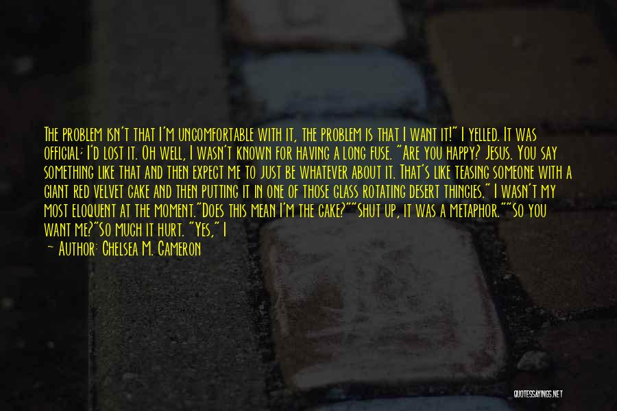 Talk Soon Quotes By Chelsea M. Cameron