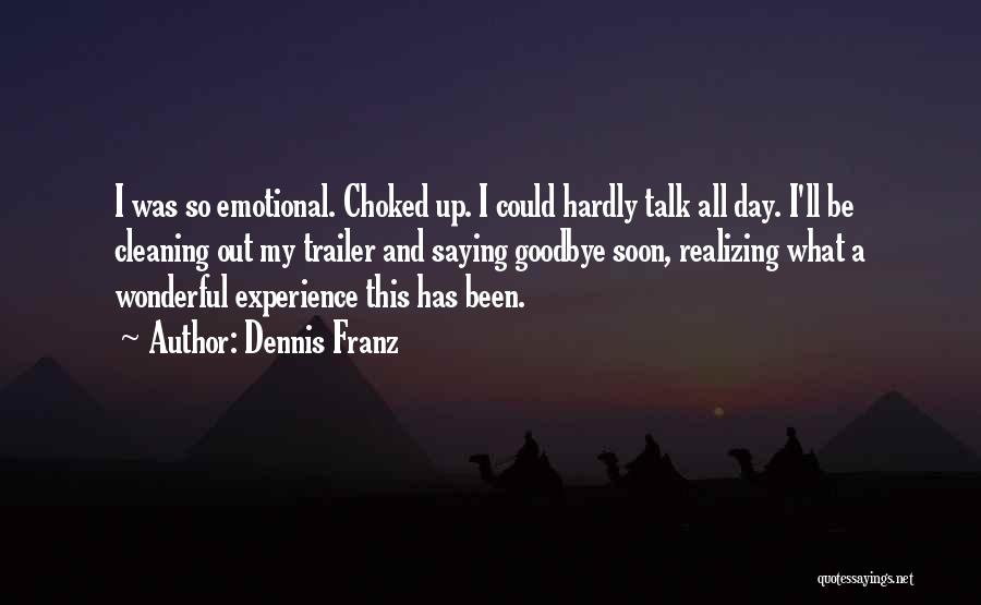 Talk Soon Quotes By Dennis Franz