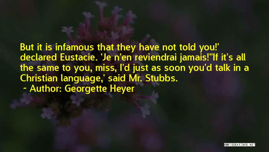 Talk Soon Quotes By Georgette Heyer