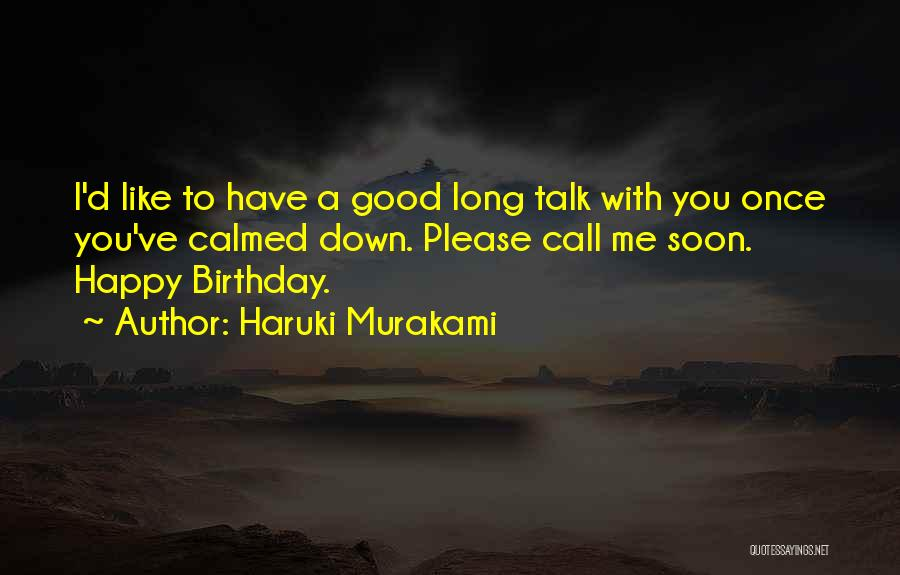 Talk Soon Quotes By Haruki Murakami