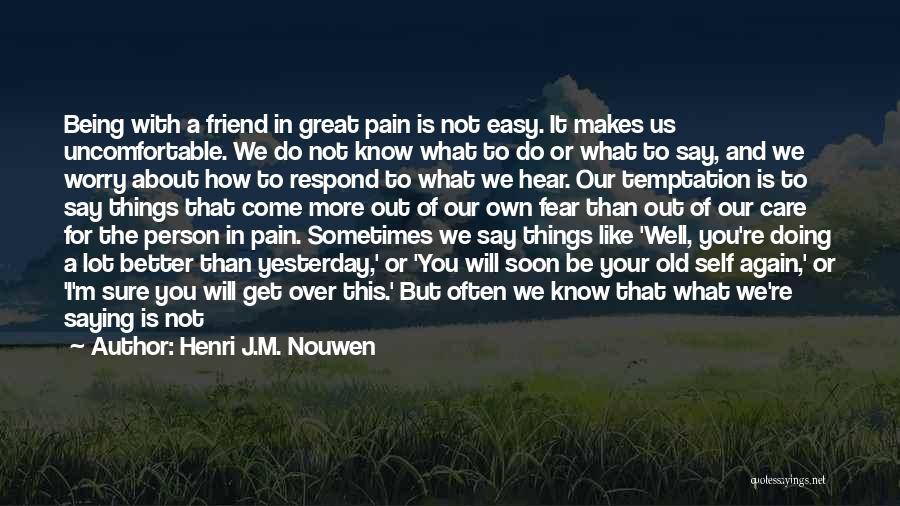 Talk Soon Quotes By Henri J.M. Nouwen
