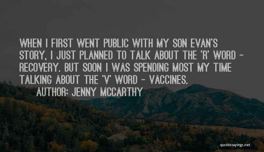 Talk Soon Quotes By Jenny McCarthy