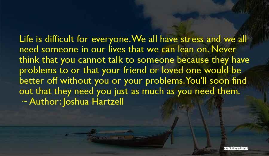 Talk Soon Quotes By Joshua Hartzell