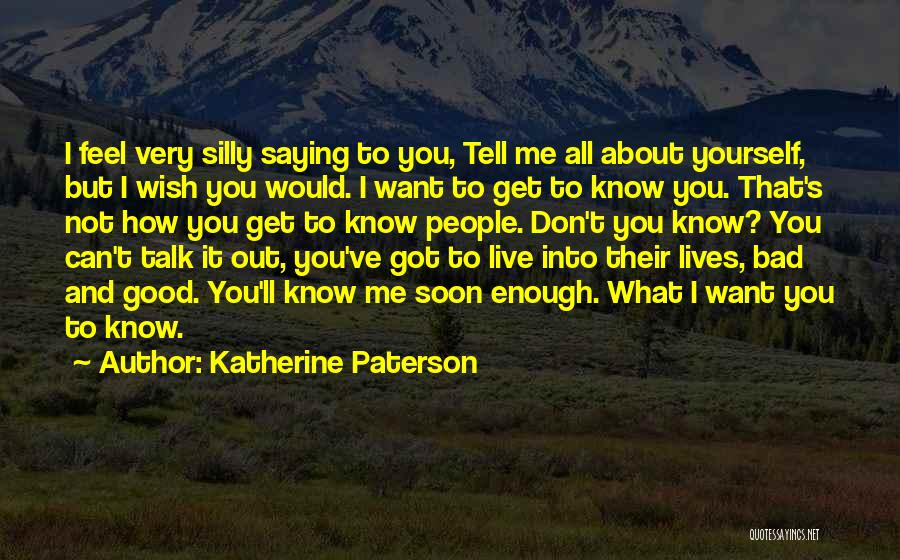 Talk Soon Quotes By Katherine Paterson