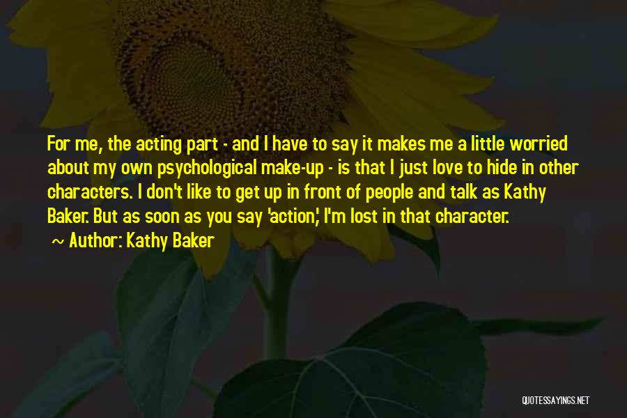 Talk Soon Quotes By Kathy Baker