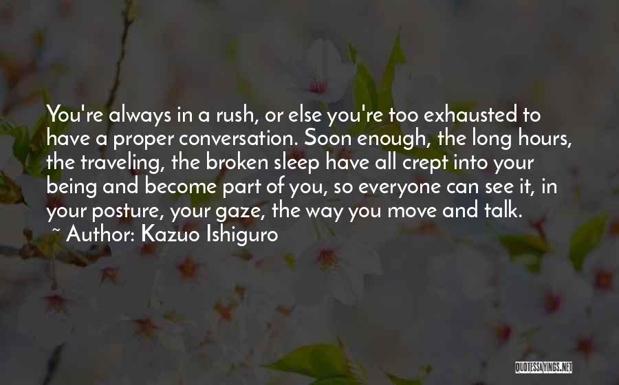 Talk Soon Quotes By Kazuo Ishiguro
