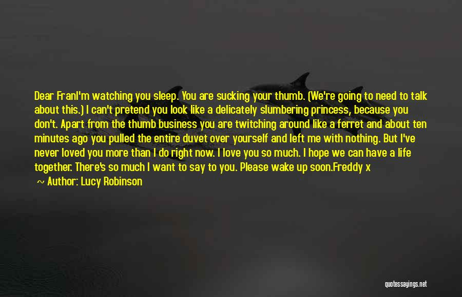 Talk Soon Quotes By Lucy Robinson