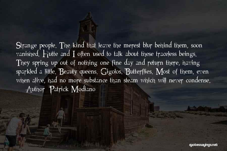 Talk Soon Quotes By Patrick Modiano