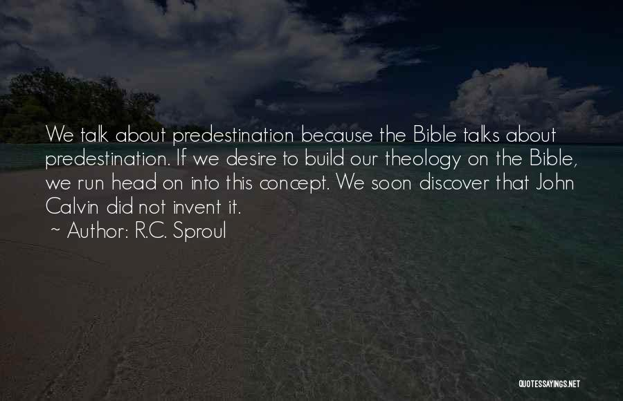 Talk Soon Quotes By R.C. Sproul
