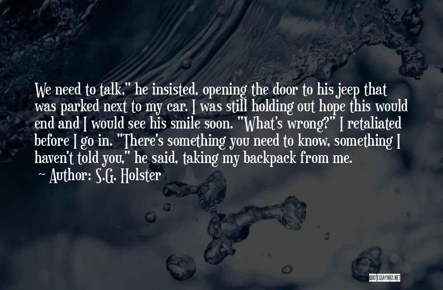 Talk Soon Quotes By S.G. Holster