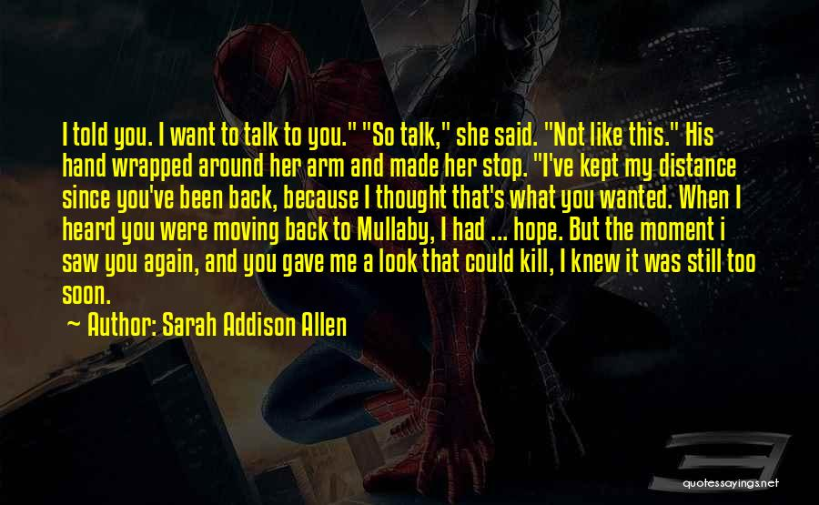 Talk Soon Quotes By Sarah Addison Allen