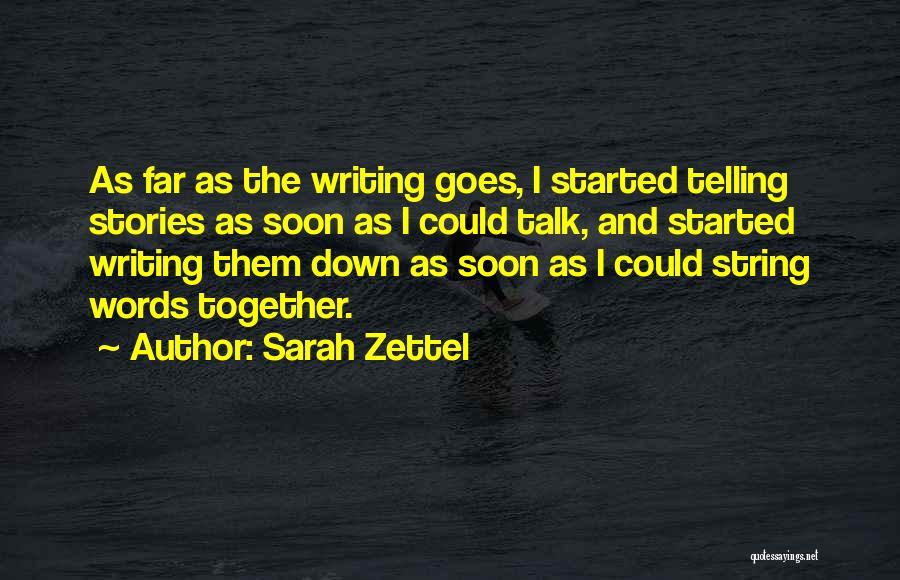 Talk Soon Quotes By Sarah Zettel